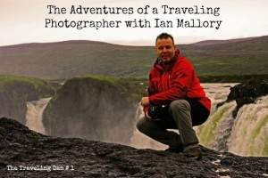 The Traveling Dan # 1: The Adventures of a Traveling Photographer with Ian Mallory