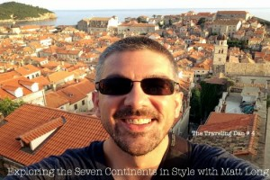 The Traveling Dan # 4: Exploring the Seven Continents in Style with Matt Long
