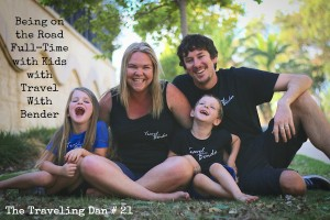 The Traveling Dan # 21 – Being on the Road Full-Time with Kids