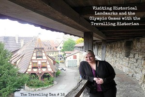 The Traveling Dan # 16 – Visiting Historical Landmarks and the Olympic Games with The Travelling Historian