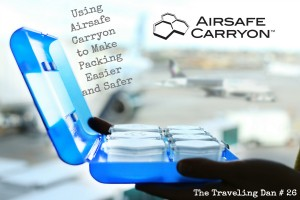 The Traveling Dan # 26 – Using Airsafe Carryon to Make Packing Easier and Safer