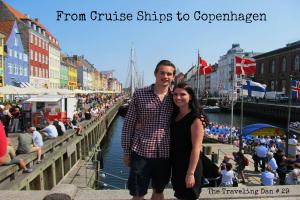 The Traveling Dan # 29 – From Cruise Ships to Copenhagen