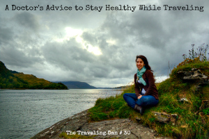 The Traveling Dan # 30 – A Doctor's Advice to Stay Healthy While Traveling