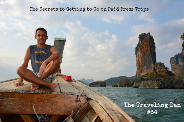 The Traveling Dan # 34 – The Secrets to Getting to Go on Paid Press Trips